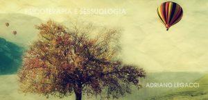 Psicoterapia e Sessuologia. Articolo di Adriano Legacci Sessuologo Padova